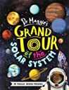 Dr Maggie's Grand Tour of the Solar System by Maggie Aderin-Pocock