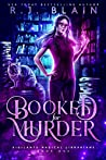 Booked for Murder (Vigilante Magical Librarians, #1)