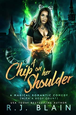 A Chip on Her Shoulder (Magical Romantic Comedies, #11)