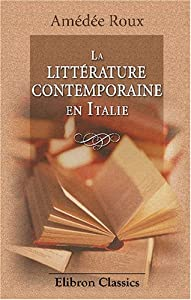 La littérature contemporaine en Italie: Dernière période 1883 - 1896