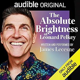 The Absolute Brightness of Leonard Pelkey by James Lecesne