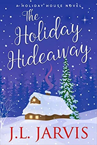 The Holiday Hideaway (Holiday House Book 7)