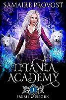 Titania Academy Book One: Faerie Misborn