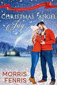 Christmas Angel Joy (Three Christmas Angels Book 1)