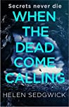 When the Dead Come Calling: The Burrowhead Mysteries