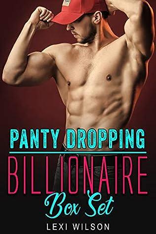 Panty Dropping Billionaire: A Billionaire Romance Series