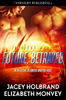 Future, Betrayed (Project Mars, #2)