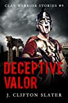 Deceptive Valor (Clay Warrior Stories #9)