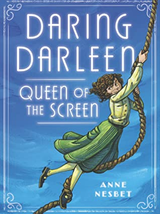 Daring Darleen, Queen of the Screen by Anne Nesbet