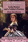 The Pilgrim: Lydia Bennet and a Soldier's Portion: A Pride and Prejudice Variation (Bennet Wardrobe #7)