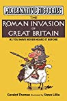 The Roman Invasion of Great Britain: As you have never heard it before! (Alternative Histories Book 1)