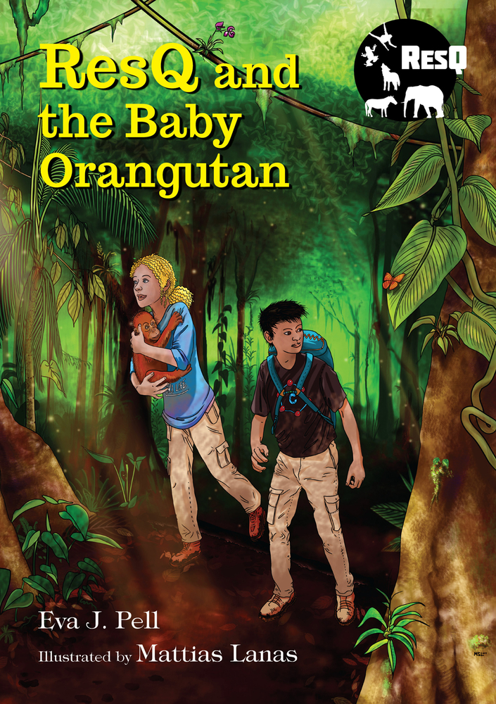 ResQ and the Baby Orangutan by Eva Pell