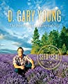 D. Gary Young The World Leader in Essential Oils by Mary Young