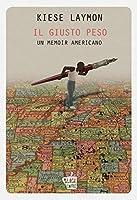 Il giusto peso: Un memoir americano