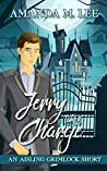 Jerry Takes Charge (Aisling Grimlock Short)
