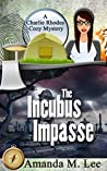 The Incubus Impasse (A Charlie Rhodes Mystery, #6)