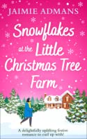 Snowflakes at the Little Christmas Tree Farm: A cosy and uplifting Christmas romance