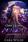 Seizing Year Four (Grim Reaper Academy #4)
