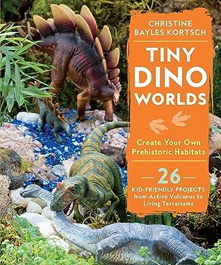 Tiny Dino Worlds: Create Your Own Prehistoric Habitats