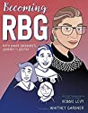 Becoming RBG: Ruth Bader Ginsburg's Journey to Justice ebook review