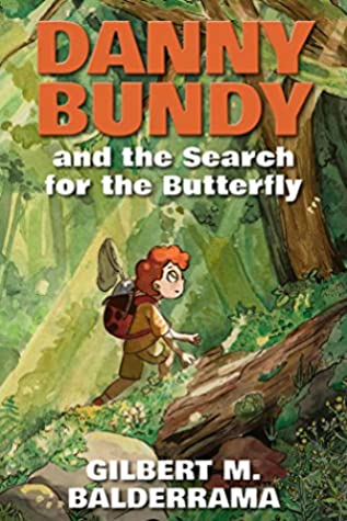 Danny Bundy and the Search for the Butterfly