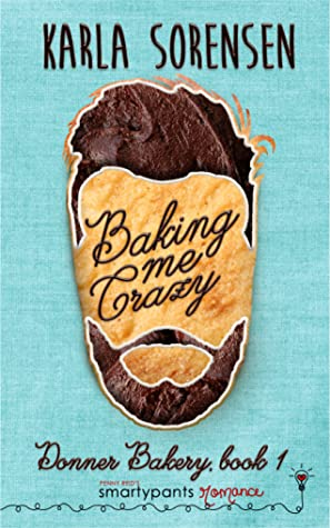 Baking Me Crazy (Donner Bakery #1)