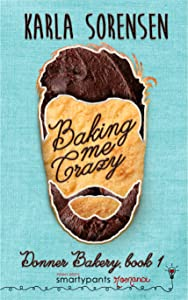 Baking Me Crazy (Donner Bakery #1)