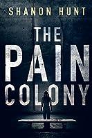 The Pain Colony (The Colony)