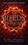 All Bleeds Through: Ten Stories of Hemomancy and the World it Shaped (Into Vermilion, #0.5)
