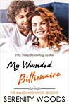 My Wounded Billionaire (The Billionaire Kings Book 5)