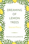 Dreaming of Lemon Trees: Selected Poems