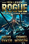 Rogue (Iron Legion: The Black League Book 1)