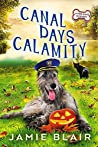 Canal Days Calamity (Dog Days Mystery #2)