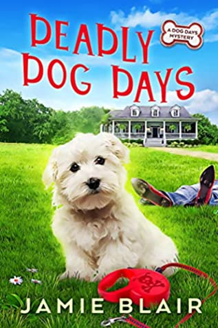 Deadly Dog Days (Dog Days Mystery #1)