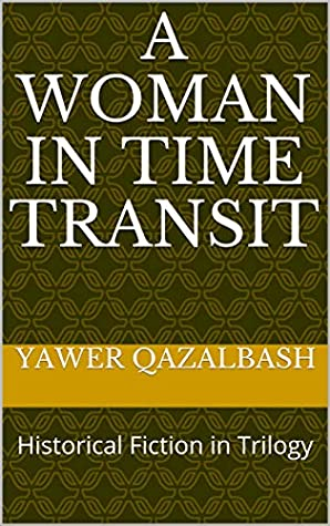 A Woman In Time Transit: Historical Fiction in Trilogy