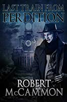 Last Train from Perdition (I Travel by Night Book 2)