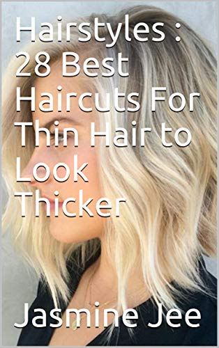 Hairstyles 28 Best Haircuts For Thin Hair To Look Thicker By Jasmine Jee