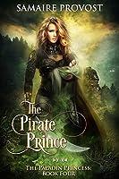 The Pirate Prince (The Paladin Princess Book 4)