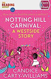 Notting Hill Carnival (Quick Reads): A West Side Story (Quick Reads 2020)