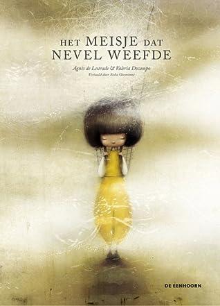 Het meisje dat nevel weefde by Agnès de Lestrade