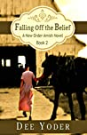 Falling Off the Belief: A New Order Amish Novel