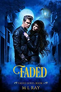 Faded: A Paranormal Romance (Faded Paranormal Romance Series Book 1)
