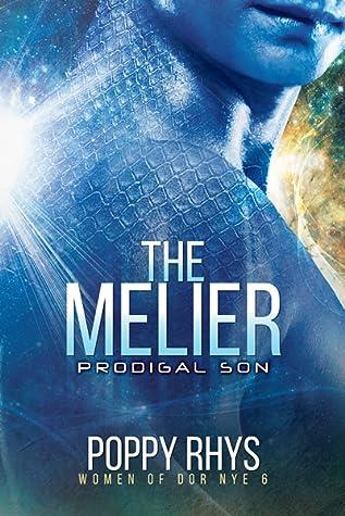 The Melier: Prodigal Son (Women of Dor Nye, #6)