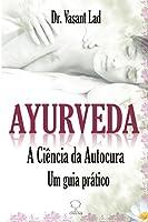Ayurveda: A Ciência da Autocura