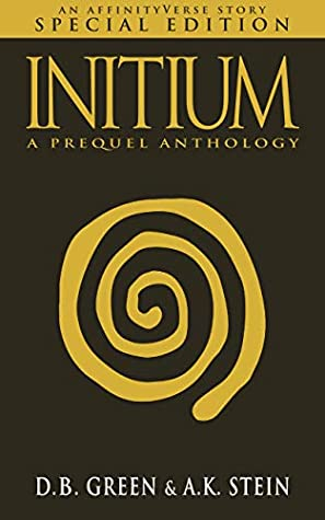 Initium: An AffinityVerse Story (AffinityVerse Special Editions #3)