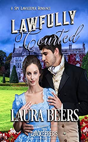 Lawfully Courted: A Spy Lawkeeper Romance