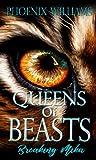 Queens Of Beasts by Phoenix Williams