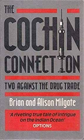 Cochin Connection: Two Against the Drug Trade - A True Story