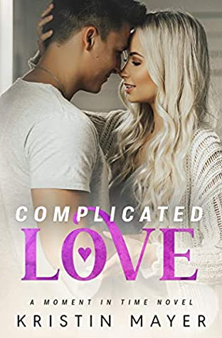 Complicated Love (Moment In Time #2)