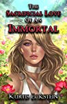 The Sacrificial Love of an Immortal (Immortal Supers, #3)